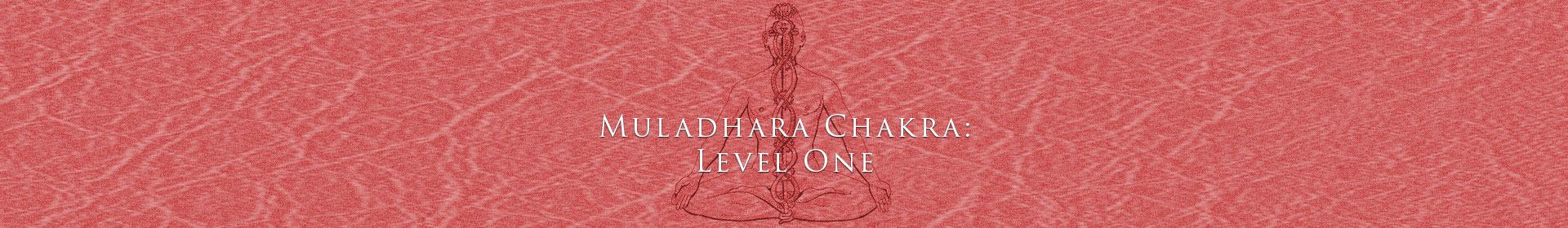 Muladhara Chakra: Level One