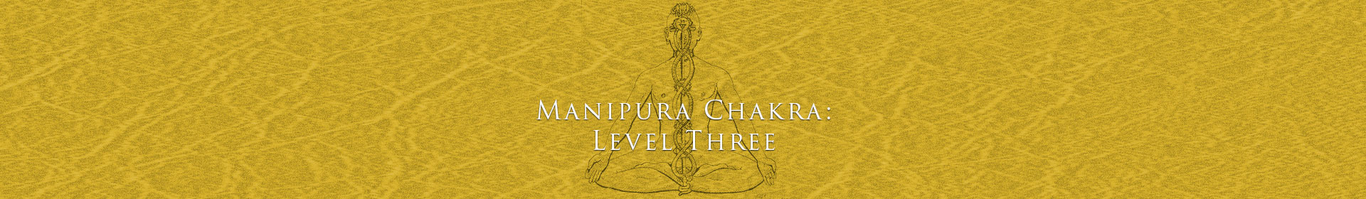 Manipura Chakra: Level Three