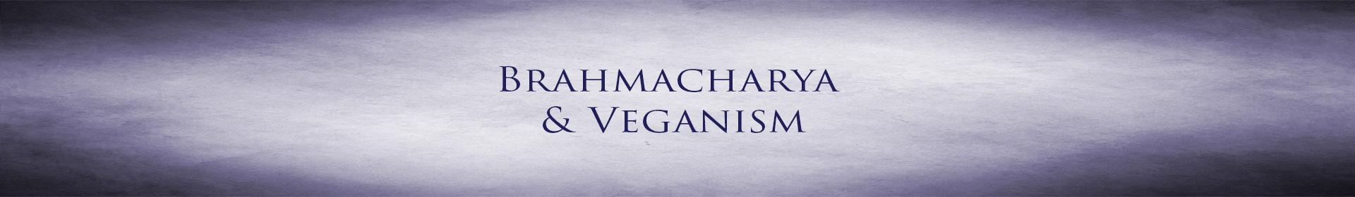 Brahmacharya and Veganism