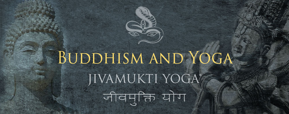 Buddhism and Yoga the Jivamukti Yoga Focus of the Month