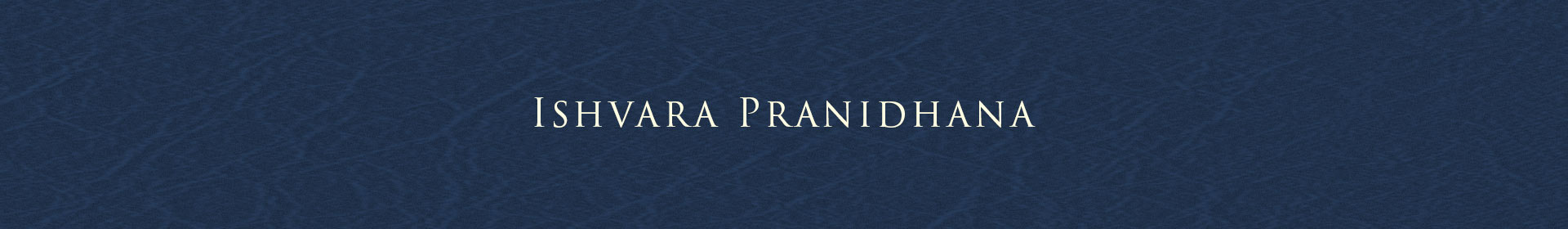 Ishvara Pranidhana: The Power of Surrender