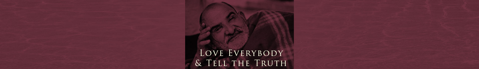 Love Everybody and Tell the Truth