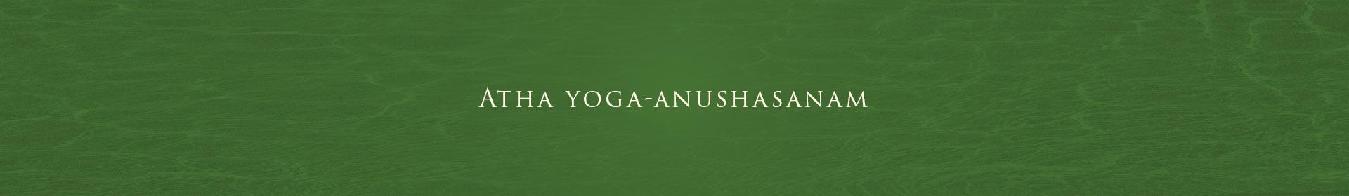 Atha yoga-anushasanam