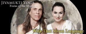 With that Moon Language: the Jivamukti Yoga Focus of the Month