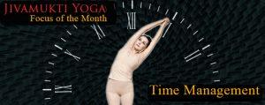 Time Management: the Jivamukti Yoga Focus of the Month