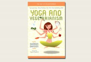 Yoga and Vegetarianism by Sharon Gannon