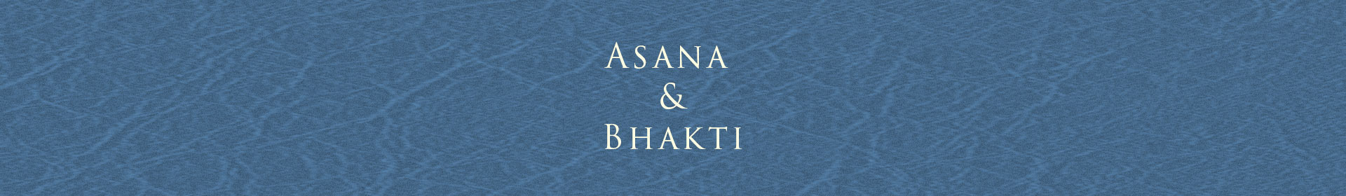 Asana and Bhakti-What does love have to do with it?