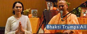 Bhakti Trumps All