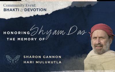 Honoring the Memory of Shyam Das: Sharon Gannon and Hari Mulukutla in Conversation
